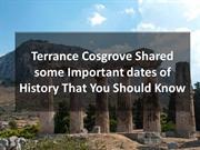 Terrance Cosgrove Shared some Important dates of The History