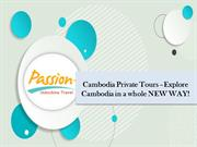 Cambodia Private Tours –Explore Cambodia in a whole NEW WAY!