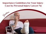 Importance Guidelines for Your Injury Case by Personal Injury Lawyer