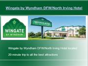Wingate by Wyndham DFW/North Irving Hotel