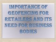 Importance of Geofencing for Retailers and Its Need for Business Bodie