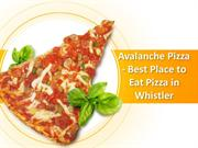 Avalanche Pizza - Best Place to Eat Pizza in Whistler