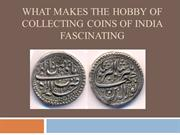 What Makes the Hobby of collecting Coins of India Fascinating
