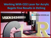 Working With CO2 Laser for Acrylic Begets Fine Results in Etching