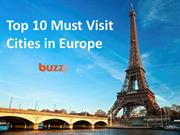 Top 10 Must Visit Cities in Europe - The Best Cities in Europe