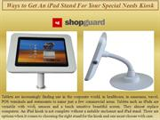 Ways to Get An iPad Stand For Your Special Needs Kiosk
