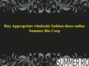 Buy Appropriate wholesale fashion shoes online Summer Rio Corp