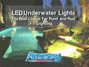 LED Underwater Lights - The Best Choice For Pond and Pool Lighting