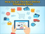 How To Get The Best Online Shopping Deals