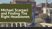 Michael Scarpaci and finding the right headstones