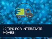 10 TIPS FOR INTERSTATE MOVES