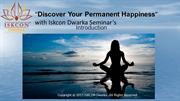 """""""Discover Your Permanent Happiness""""with Iskcon Dwarka Seminar's"""