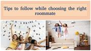 Tips to follow while choosing the right roommate