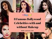 8 Famous Bollywood Celebrities with and without Makeup