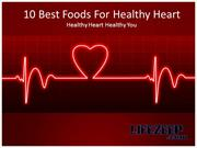 10 Best Foods For Healthy Heart