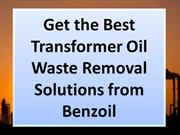 Get the Best Transformer Oil Waste Removal Solutions from Benzoil