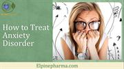 Therapy for Anxiety, Types of Anxiety, Anxiety Treatment and Solutions