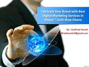 Grow Your Brand with Best Digital Marketing Services Godfried Tawiah