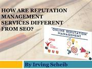 Irving Scheib- How are ORM services different from SEO?