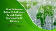 How To Become Better With Godfried Tawiah Digital Marketing In 10 Minu