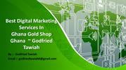Best Digital Marketing Services In Ghana Gold Shop Ghana   Godfried T