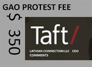 TAFT LLP   $ 350 PROTESTS-   LATVIAN CONNECTION LLC COMMENTS