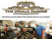 World Famous Venice Barber Shop | Barber Services in Los Angeles
