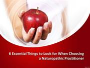 6 Essential Things to Look for When Choosing a Naturopathic Practition