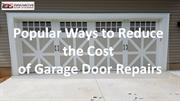 Popular Ways to Reduce the Cost of Garage Door Repairs