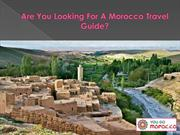 Are You Looking For A Morocco Travel Guide