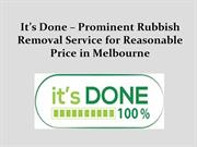 It's Done – Rubbish Removal Service for Reasonable Price in Melbourne