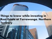 Things to know while investing in Yarrawonga, Northern Territory
