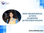 Non-Traditional Active Learning Activities - TEFL Course in India