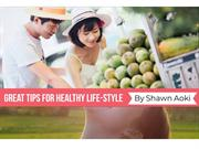 Shawn Aoki Tips for Healthy Life-Style
