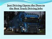 Just Driving Opens the Door to the Best Truck Driving Jobs