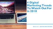 4 Digital Marketing Trends To Watch Out For in 2018
