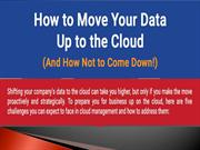How to move your data up the cloud