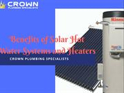 Get to Know The Benefits of Solar Hot Water Systems and Heaters