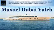 Maxoel Yacht- luxury Yachts for sale or yacht sales,Dubai yacht rental