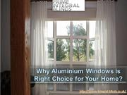 Why Aluminium Windows is Right Choice for Your Home