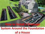 How to Install a Drainage System Around the Foundation of a House