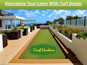 Reimagine Your Lawn With Turf Dealer