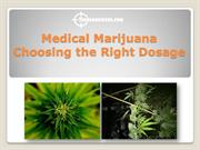 Medical Marijuana – Choosing the Right Dosage