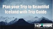 Plan your Trip to Beautiful Iceland with Trip Guide