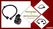 Warning Signs of Bad Knock Sensors of Your Car