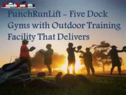 Five Dock Gyms with Outdoor Training Facility That Delivers