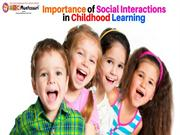 Importance of Social Interactions in Childhood Learning