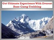 Get Ultimate Experience With Everest Base Camp Trekking