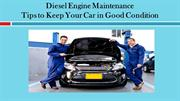 Diesel Engine Maintenance Tips to Keep Your Car in Good Condition