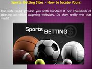 Sports Betting Sites How to locate Yours